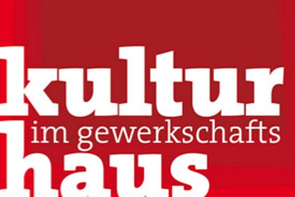 Kultur im Gewerkschaftschaftshaus